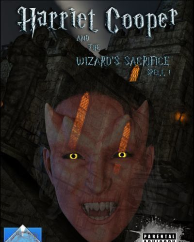 Harriet Cooper And The Wizards Sacrifice - Spell 1