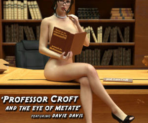 Professor Croft and the Eye of Metate - part 3
