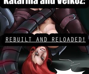 Katarina and Velkoz: Rebuilt and..