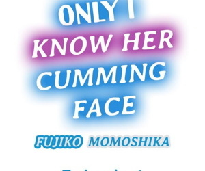 Only i Know Her Cumming Face Ch. 1 - 6