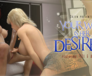 Your Wish Is Her Desire 2 - Ashleys Turn